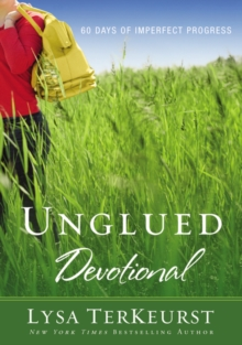 Unglued Devotional : 60 Days of Imperfect Progress, Paperback Book