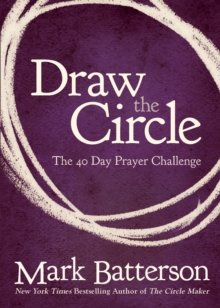Draw the Circle : The 40 Day Prayer Challenge, Paperback / softback Book
