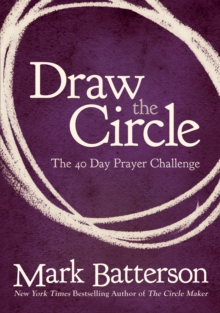 Draw the Circle : The 40 Day Prayer Challenge, EPUB eBook