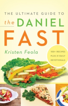 The Ultimate Guide to the Daniel Fast, Paperback / softback Book