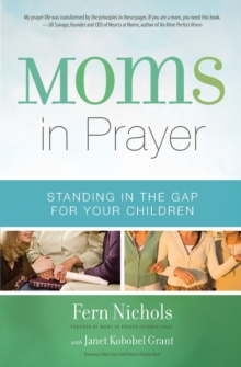 Moms in Prayer : Standing in the Gap for Your Children, Paperback / softback Book