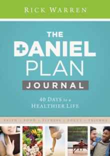 Daniel Plan Journal : 40 Days to a Healthier Life, Hardback Book