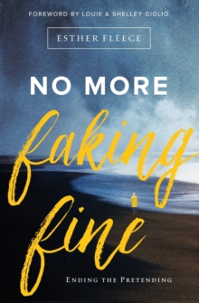 No More Faking Fine : Ending the Pretending, Paperback Book