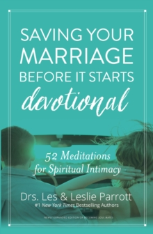 Saving Your Marriage Before It Starts Devotional : 52 Meditations for Spiritual Intimacy, Hardback Book