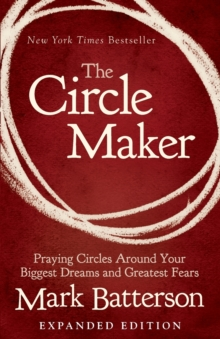 The Circle Maker Video Study : Praying Circles Around Your Biggest Dreams and Greatest Fears, Paperback Book