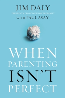When Parenting Isn't Perfect, Paperback / softback Book