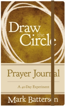 Draw the Circle Prayer Journal : A 40-Day Experiment, Hardback Book