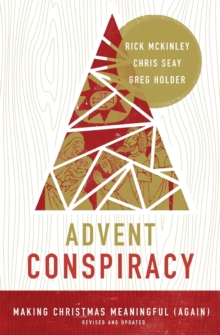 Advent Conspiracy : Making Christmas Meaningful (Again), Paperback / softback Book