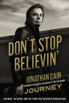 Don't Stop Believin' : The Man, the Band, and the Song that Inspired Generations, Paperback / softback Book
