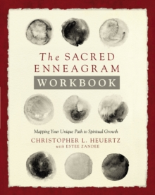 The Sacred Enneagram Workbook : Mapping Your Unique Path to Spiritual Growth, Paperback / softback Book