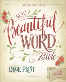 NKJV, Beautiful Word Bible, Large Print, Leathersoft, Blue, Red Letter Edition : 500 Full-Color Illustrated Verses, Hardback Book