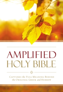 Amplified Outreach Bible, Paperback : Capture the Full Meaning Behind the Original Greek and Hebrew, Paperback / softback Book
