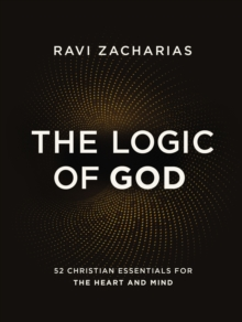 The Logic of God : 52 Christian Essentials for the Heart and Mind, EPUB eBook