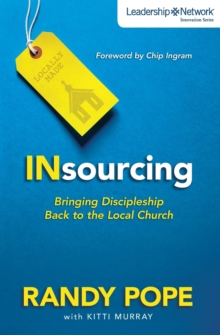 Insourcing : Bringing Discipleship Back to the Local Church, Paperback / softback Book