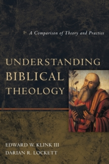 Understanding Biblical Theology : A Comparison of Theory and Practice, Paperback / softback Book