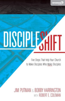 DiscipleShift : Five Steps That Help Your Church to Make Disciples Who Make Disciples, Paperback / softback Book