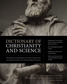 Dictionary of Christianity and Science : The Definitive Reference for the Intersection of Christian Faith and Contemporary Science, Hardback Book