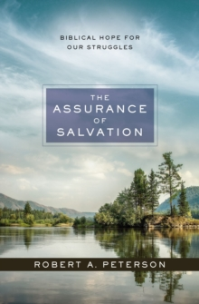 The Assurance of Salvation : Biblical Hope for Our Struggles, EPUB eBook