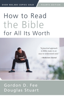 How to Read the Bible for All its Worth : Fourth Edition, Paperback Book