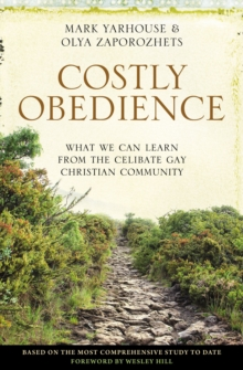 Costly Obedience : What We Can Learn from the Celibate Gay Christian Community, Paperback / softback Book