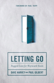 Letting Go : Rugged Love for Wayward Souls, Paperback / softback Book