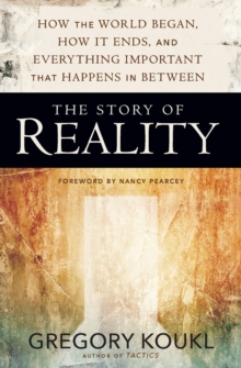 The Story of Reality : How the World Began, How It Ends, and Everything Important that Happens in Between, Paperback Book