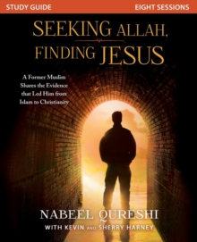 Seeking Allah, Finding Jesus Study Guide : A Former Muslim Shares the Evidence that Led Him from Islam to Christianity, Paperback Book