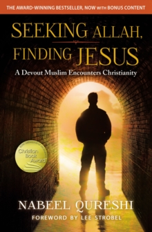 Seeking Allah, Finding Jesus : A Devout Muslim Encounters Christianity, Paperback / softback Book