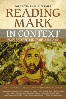 Reading Mark in Context : Jesus and Second Temple Judaism, Paperback / softback Book