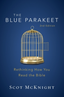 The Blue Parakeet, 2nd Edition : Rethinking How You Read the Bible, Paperback / softback Book