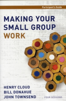 Making Your Small Group Work Participant's Guide, Paperback / softback Book