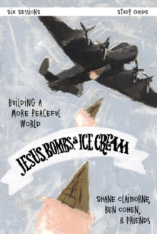 Jesus, Bombs, and Ice Cream Study Guide : Building a More Peaceful World, Paperback / softback Book