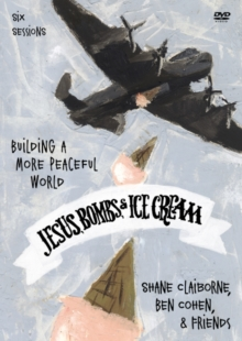 Jesus, Bombs, and Ice Cream: A DVD Study : Building a More Peaceful World, DVD video Book
