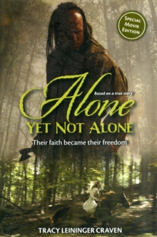 Alone Yet Not Alone : Their faith became their freedom, Paperback / softback Book