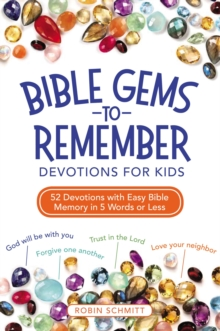 Bible Gems to Remember Devotions for Kids : 52 Devotions with Easy Bible Memory in 5 Words or Less, Paperback / softback Book