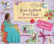 Love Letters from God; Bible Stories for a Girl's Heart, Hardback Book