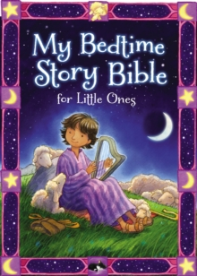 My Bedtime Story Bible for Little Ones, Board book Book