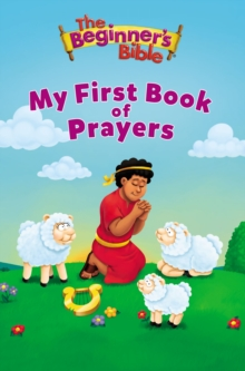 The Beginner's Bible My First Book of Prayers, Board book Book