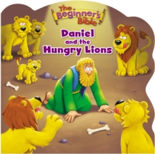 The Beginner's Bible Daniel and the Hungry Lions, Board book Book