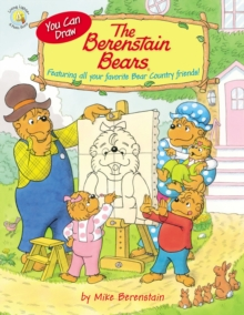 You Can Draw The Berenstain Bears : Featuring all your favorite Bear Country friends!, Paperback Book