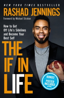 The IF in Life : How to Get Off Life's Sidelines and Become Your Best Self, Hardback Book