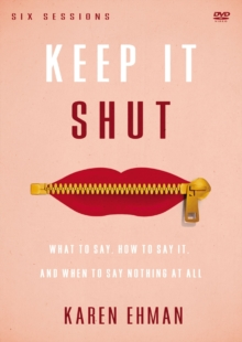 Keep It Shut Video Study : What to Say, How to Say It, and When to Say Nothing At All, DVD video Book