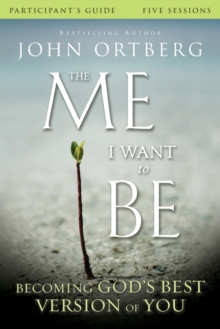 The Me I Want to Be Participant's Guide : Becoming God's Best Version of You, Paperback / softback Book