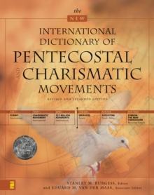 The New International Dictionary of Pentecostal and Charismatic Movements : Revised and Expanded Edition, EPUB eBook