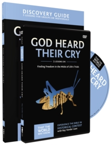 God Heard Their Cry Discovery Guide with DVD : Finding Freedom in the Midst of Life's Trials, Paperback / softback Book