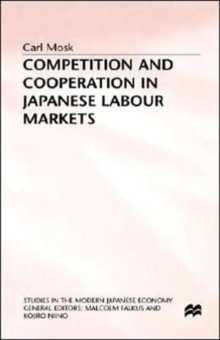 Competition and Cooperation in Japanese Labour Markets, Hardback Book