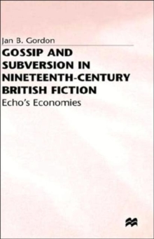 Gossip and Subversion in Nineteenth-Century British Fiction : Echo's Economies, Hardback Book
