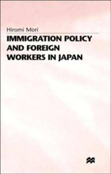 Immigration Policy and Foreign Workers in Japan, Hardback Book