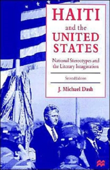 Haiti and the United States : National Stereotypes and the Literary Imagination, Paperback / softback Book