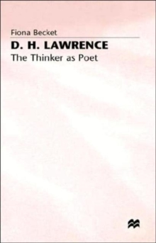 D.H. Lawrence: The Thinker as Poet, Hardback Book